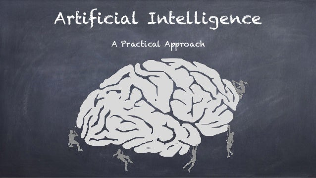 Artificial Intelligence A Practical Approach