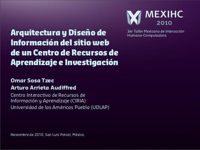 Arquitectura y Diseño de Información del sitio web de un Centro de Recursos de Aprendizaje e Investigación Arquitectura y ...