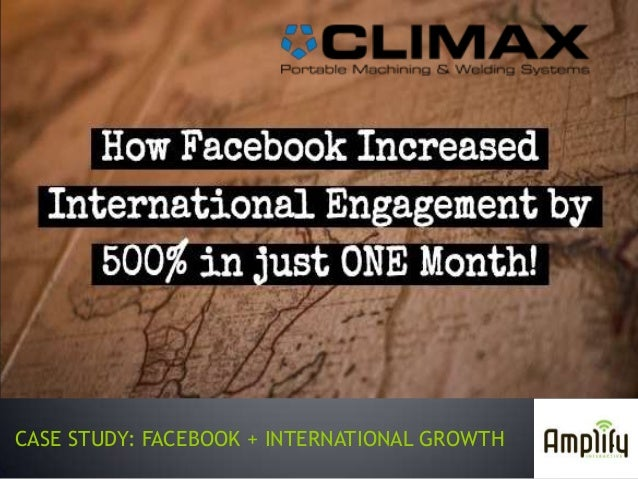 CASE STUDY: FACEBOOK + INTERNATIONAL GROWTH