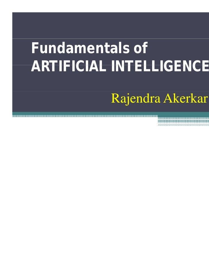 Fundamentals ofARTIFICIAL INTELLIGENCE          Rajendra Akerkar