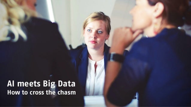 AI meets Big Data How to cross the chasm