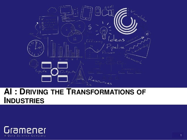 1 AI : DRIVING THE TRANSFORMATIONS OF INDUSTRIES
