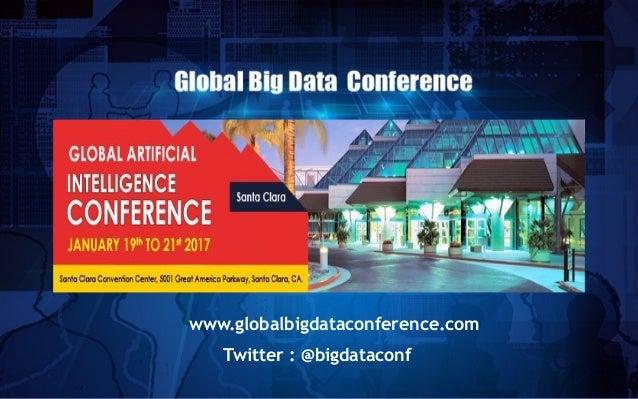 www.globalbigdataconference.com Twitter : @bigdataconf