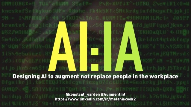 AIIA:@constant_garden #AugmentInt https://www.linkedin.com/in/melaniecook2 Designing AI to augment not replace people in t...