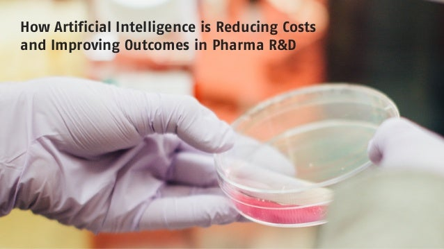 How Artificial Intelligence is Reducing Costs and Improving Outcomes in Pharma R&D