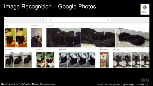 "AI and ML Demystified / @carologic / MWUX2017 Image Recognition – Google Photos Carol's search for ""cats"" on her Google Ph..."