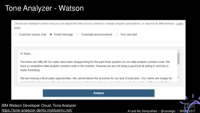 AI and ML Demystified / @carologic / MWUX2017 Tone Analyzer - Watson IBM Watson Developer Cloud, Tone Analyzer https://ton...