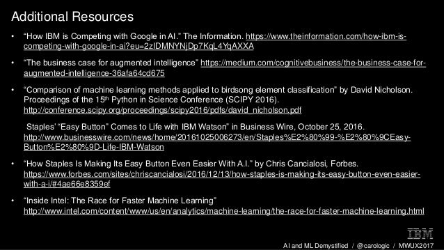 "AI and ML Demystified / @carologic / MWUX2017 Additional Resources • ""How IBM is Competing with Google in AI."" The Informa..."