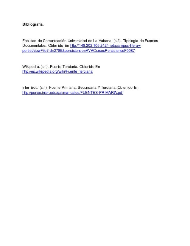 Bibliografía. Facultad de Comunicación Universidad de La Habana. (s.f.). Tipología de Fuentes Documentales. Obtenido En ht...
