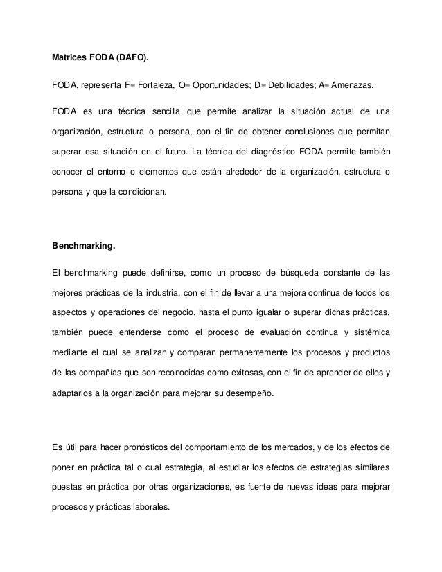 Matrices FODA (DAFO). FODA, representa F= Fortaleza, O= Oportunidades; D= Debilidades; A= Amenazas. FODA es una técnica se...