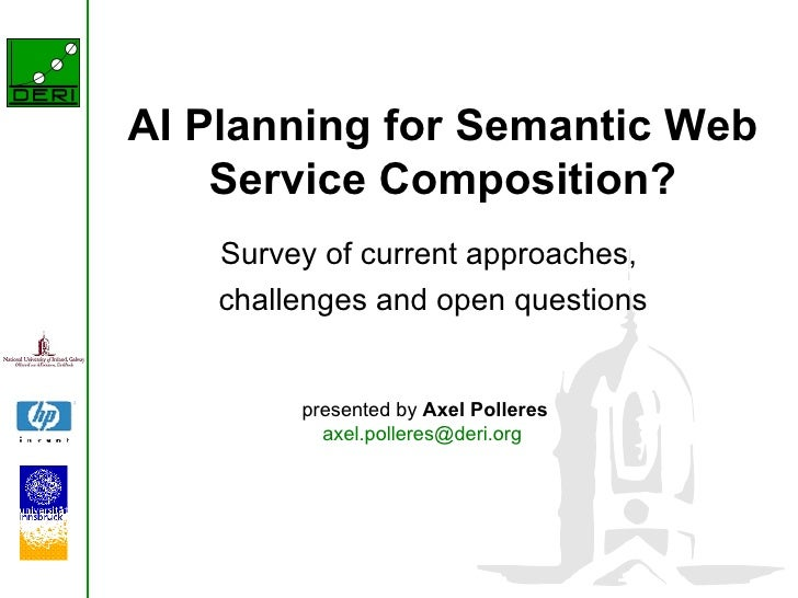 AI Planning for Semantic Web Service Composition? Survey of current approaches,  challenges and open questions presented b...