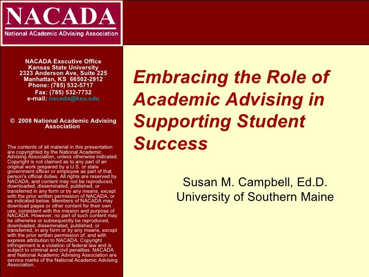 Embracing the Role of Academic Advising in Supporting Student Success NACADA Executive Office Kansas State University 2323...