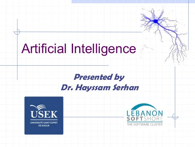 Artificial Intelligence Presented by Dr. Hayssam Serhan