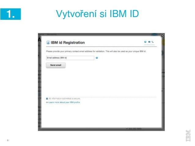 6 1. Vytvoření si IBM ID
