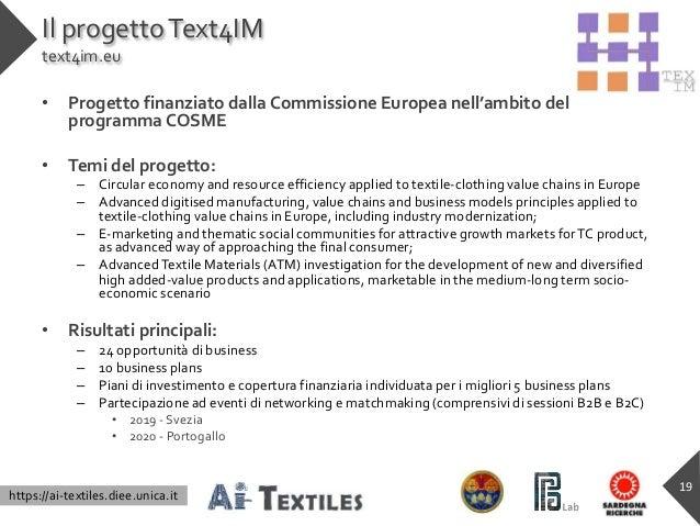 https://ai-textiles.diee.unica.it Il progettoText4IM text4im.eu • Progetto finanziato dalla Commissione Europea nell'ambit...