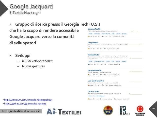 https://ai-textiles.diee.unica.it Google Jacquard E-Textile Hacking1,2 • Gruppo di ricerca presso il GeorgiaTech (U.S.) ch...