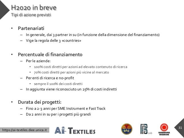 https://ai-textiles.diee.unica.it H2020 in breve Tipi di azione previsti • Partenariati – In generale, dai 3 partner in su...