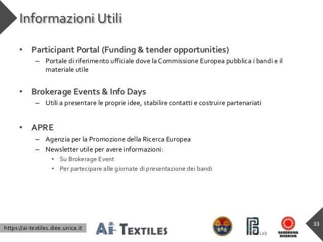 https://ai-textiles.diee.unica.it Informazioni Utili • Participant Portal (Funding & tender opportunities) – Portale di ri...