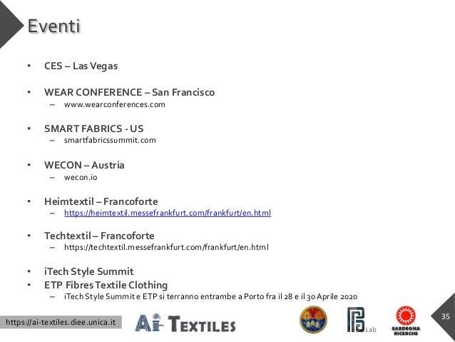 https://ai-textiles.diee.unica.it Eventi • CES – LasVegas • WEAR CONFERENCE – San Francisco – www.wearconferences.com • SM...