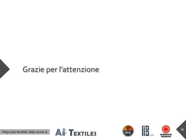 Grazie per l'attenzione https://ai-textiles.diee.unica.it 36
