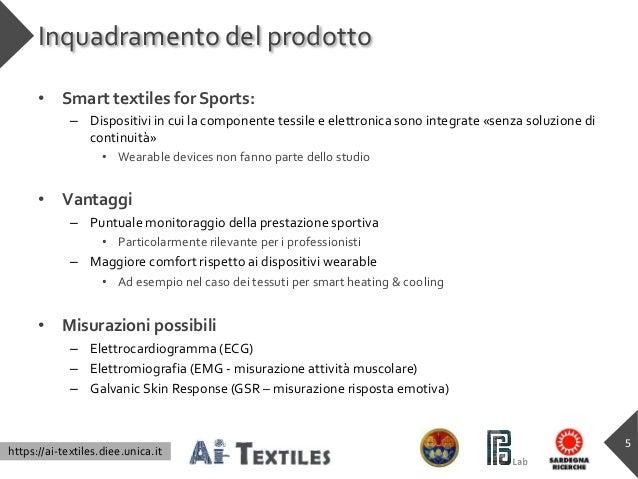 https://ai-textiles.diee.unica.it Inquadramento del prodotto • Smart textiles for Sports: – Dispositivi in cui la componen...