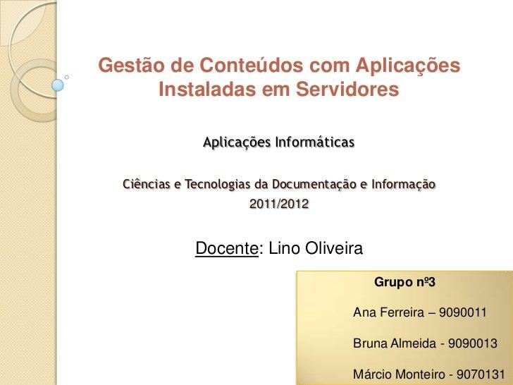 Gestão de Conteúdos com Aplicações     Instaladas em Servidores               Aplicações Informáticas  Ciências e Tecnolog...