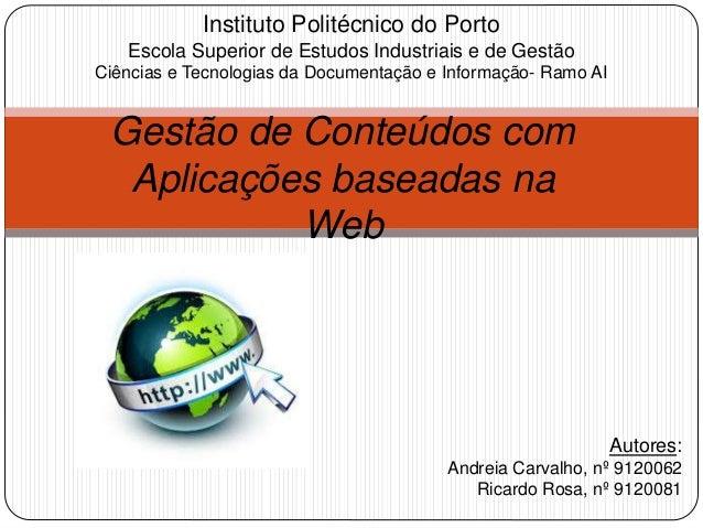 Instituto Politécnico do Porto  Escola Superior de Estudos Industriais e de Gestão  Ciências e Tecnologias da Documentação...
