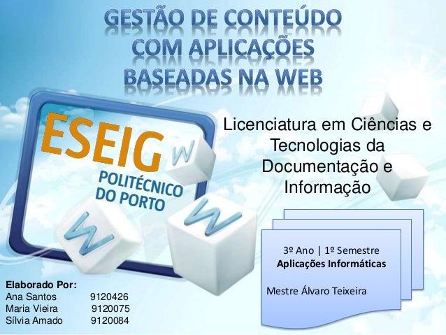 Licenciatura em Ciências e  Tecnologias da  Documentação e  Informação  3º Ano | 1º Semestre  Aplicações Informáticas  Mes...