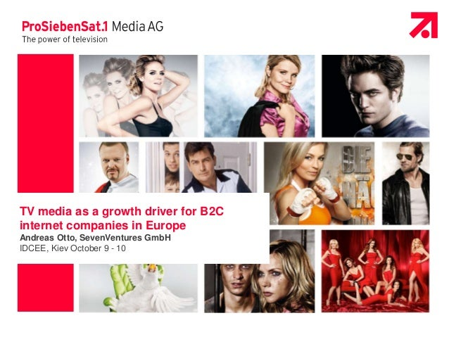TV media as a growth driver for B2C  internet companies in Europe  Andreas Otto, SevenVentures GmbH  IDCEE, Kiev October 9...