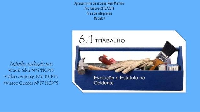 6.1 Trabalho realizado por: •David Silva Nº4 11CPTS •Fábio Jeirinhas Nº6 11CPTS •Marco Guedes Nº17 11CPTS Agrupamento de e...