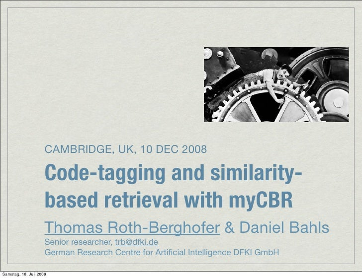 CAMBRIDGE, UK, 10 DEC 2008                       Code-tagging and similarity-                      based retrieval with my...