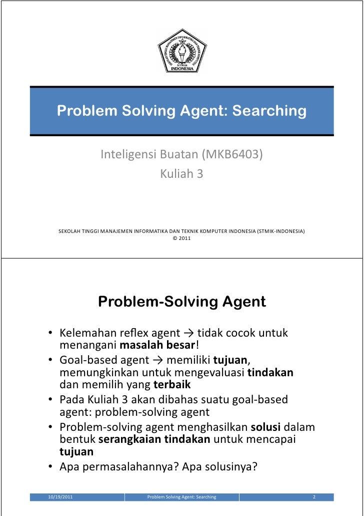 Problem Solving Agent: Searching                  Inteligensi Buatan (MKB6403)                              Kuliah 3    SE...