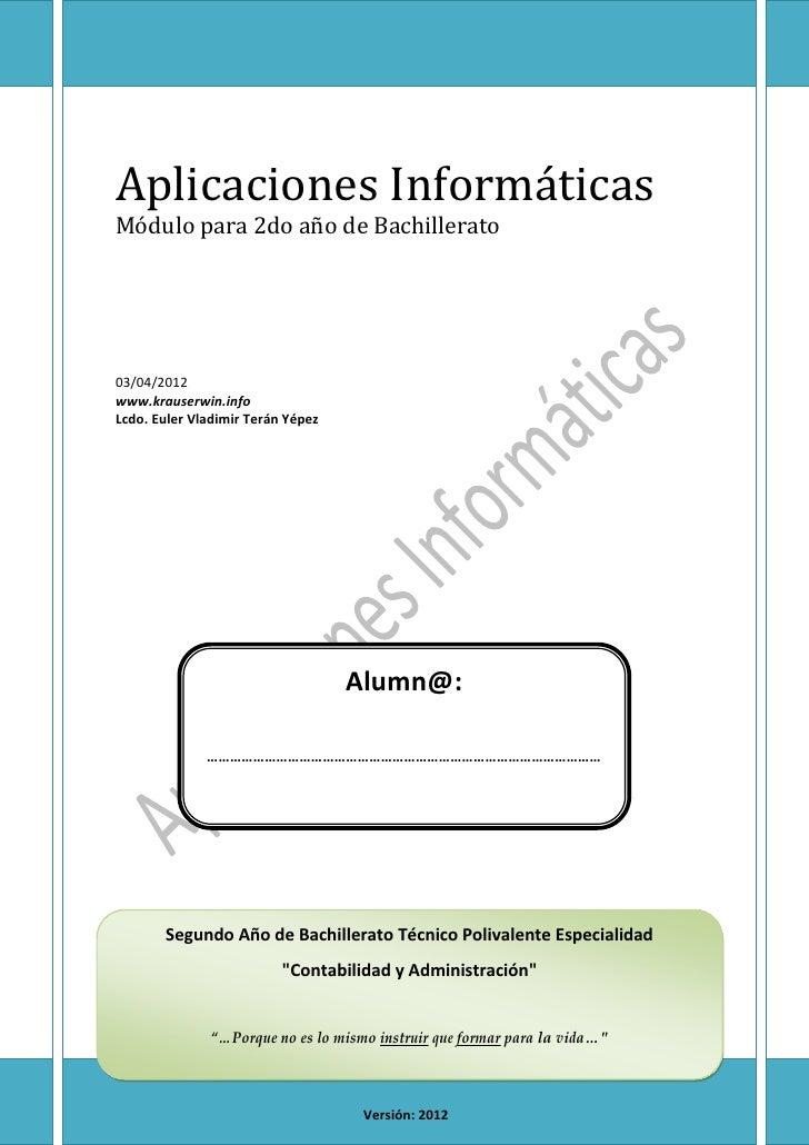 Aplicaciones InformáticasMódulo para 2do año de Bachilleratocaratula03/04/2012www.krauserwin.infoLcdo. Euler Vladimir Terá...