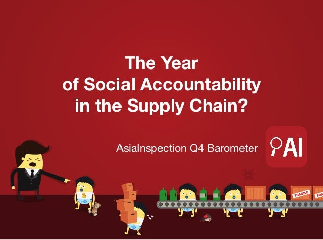 The Year of Social Accountability in the Supply Chain? AsiaInspection Q4 Barometer