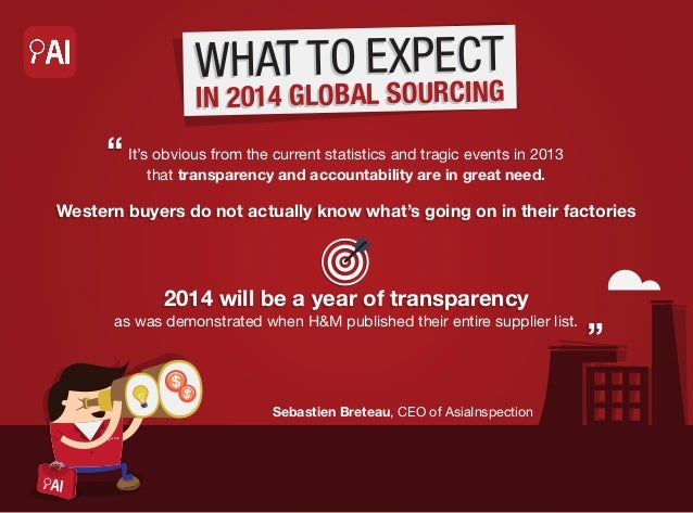 """WHAT TO EXPECT URCING IN 2014 GLOBAL SOURCING  obvious from the tragic events in 2013 """" It'sthat transparencycurrent stati..."""