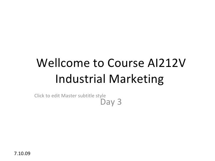 Wellcome to Course AI212V             Industrial Marketing           Click to edit Master subtitle style                  ...