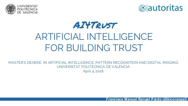 AI4Trust ARTIFICIAL INTELLIGENCE FOR BUILDING TRUST MASTER'S DEGREE IN ARTIFICIAL INTELLIGENCE, PATTERN RECOGNITION AND DI...