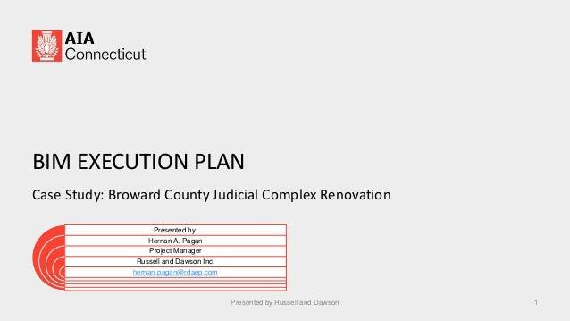 Chapter logo here BIM EXECUTION PLAN Case Study: Broward County Judicial Complex Renovation Presented by: Hernan A. Pagan ...