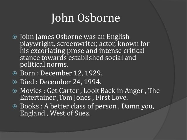 an examination of the play a look back in anger by john osborne 20 quotes from look back in anger: 'why don't we have a little game  ― john osborne, look back in anger 0 likes like  quotes by john osborne play the .