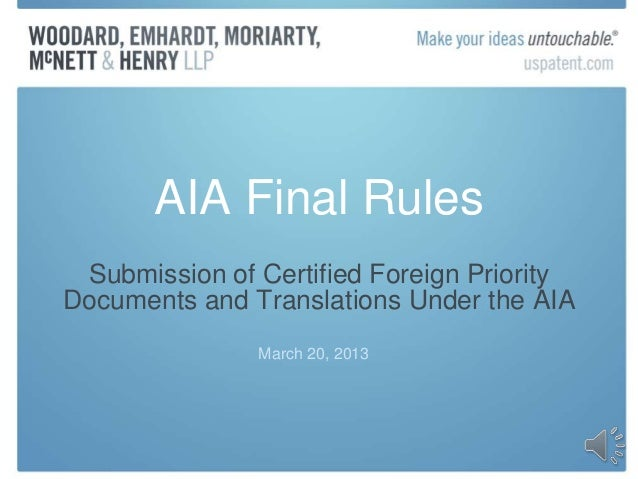AIA Final Rules Submission of Certified Foreign PriorityDocuments and Translations Under the AIA               March 20, 2...
