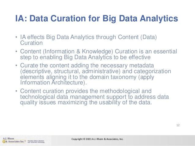 IA: Data Curation for Big Data Analytics • IA effects Big Data Analytics through Content (Data) Curation • Content (Inform...