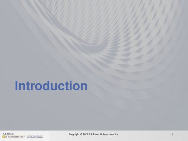 Introduction 4 Copyright © 2021 A.J. Rhem & Associates, Inc.