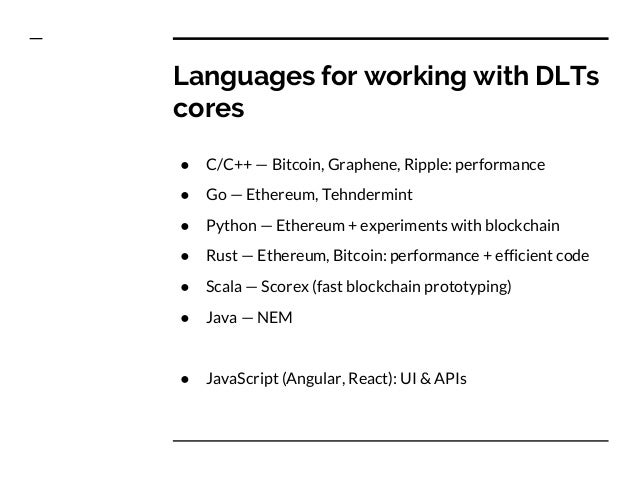 Meta-languages for smart contracts ● Solidity: JavaScript-like ● Serpent: Python-like ● Viper: Python-like (Serpent 2.0)