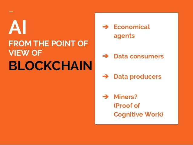 ➔ Open Data for Machine Learning ➔ AI Data Exchange in Trustless Environments ➔ AI Evolution towards Human+ AI BLOCKCHAIN ...