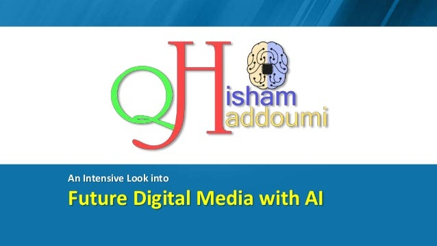 % An Intensive Look into Future Digital Media with AI