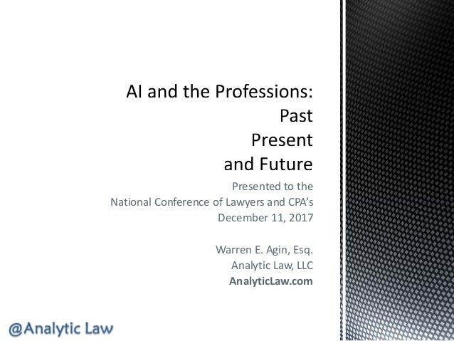 Presented to the National Conference of Lawyers and CPA's December 11, 2017 Warren E. Agin, Esq. Analytic Law, LLC Analyti...