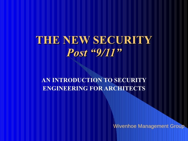 """THE NEW SECURITY Post """"9/11"""" AN INTRODUCTION TO SECURITY ENGINEERING FOR ARCHITECTS"""
