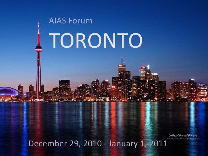 AIAS ForumTORONTO<br /> December 29, 2010 - January 1, 2011<br />