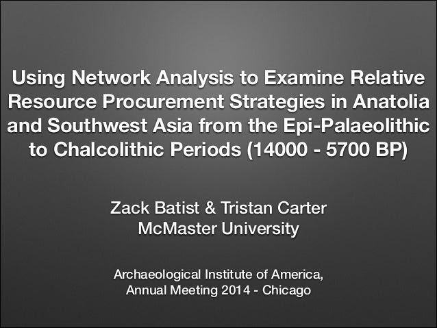 Using Network Analysis to Examine Relative Resource Procurement Strategies in Anatolia and Southwest Asia from the Epi-Pal...