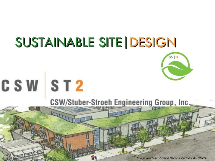 SUSTAINABLE SITE DESIGN                                        SS D                 Image courtesy of David Baker + Partne...